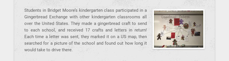 Students in Bridget Moore's kindergarten class participated in a Gingerbread Exchange with other...