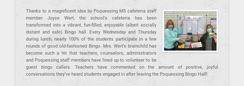 Thanks to a magnificent idea by Poquessing MS cafeteria staff member Joyce Wert, the school's...