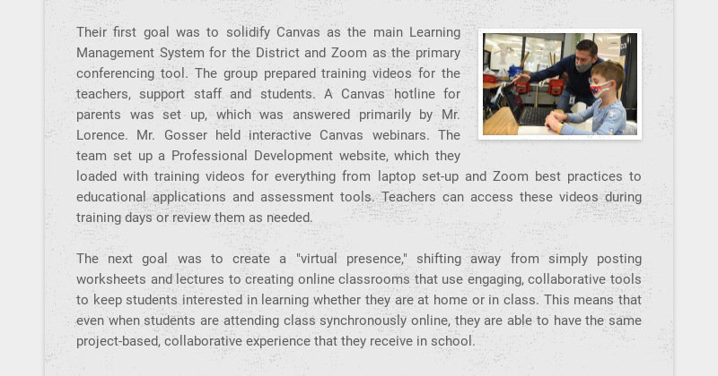 Their first goal was to solidify Canvas as the main Learning Management System for the District...