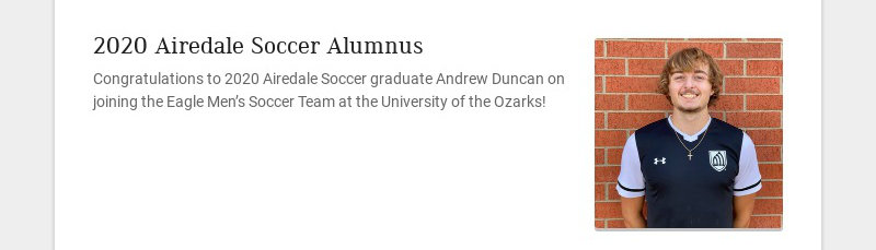 2020 Airedale Soccer Alumnus Congratulations to 2020 Airedale Soccer graduate Andrew Duncan on...