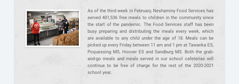 As of the third week in February, Neshaminy Food Services has served 401,536 free meals to...