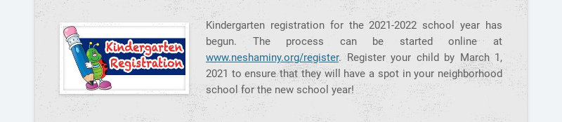 Kindergarten registration for the 2021-2022 school year has begun. The process can be started...