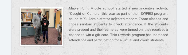 "Maple Point Middle school started a new incentive activity, ""Caught on Camera"" this year as part..."