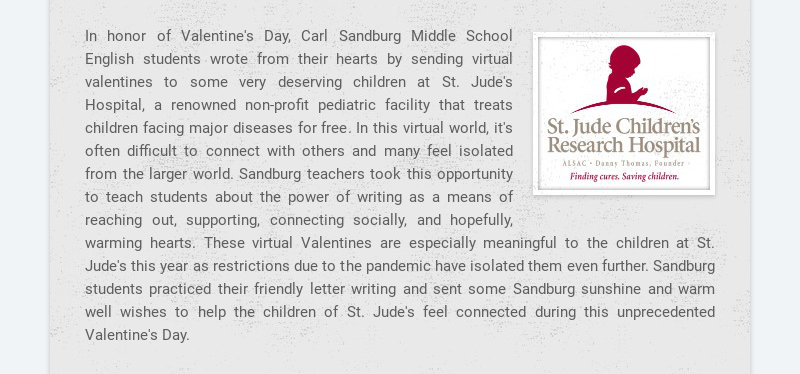 In honor of Valentine's Day, Carl Sandburg Middle School English students wrote from their hearts...