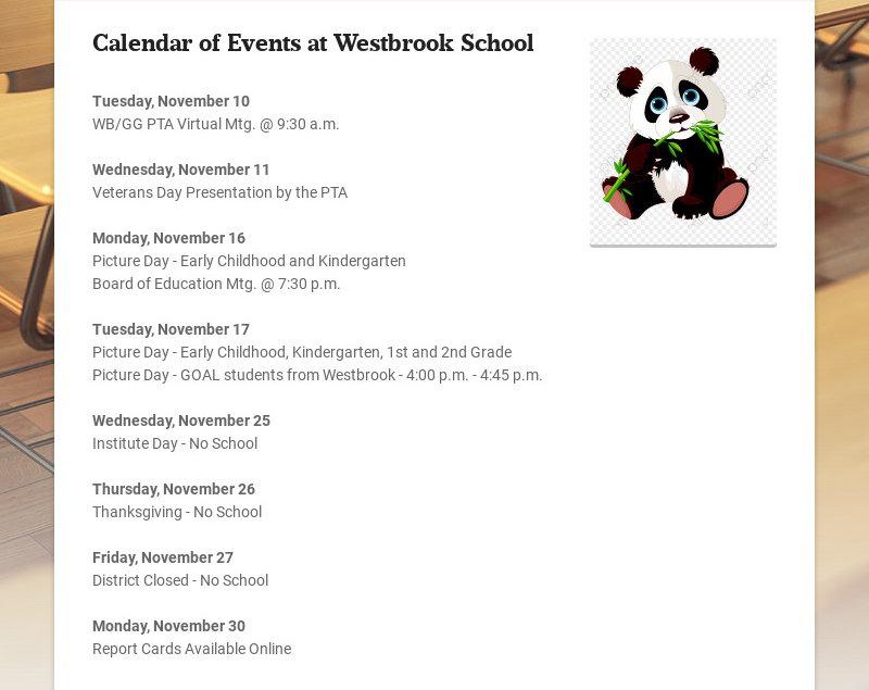 Calendar of Events at Westbrook School Tuesday, November 10 WB/GG PTA Virtual Mtg. @ 9:30 a.m....