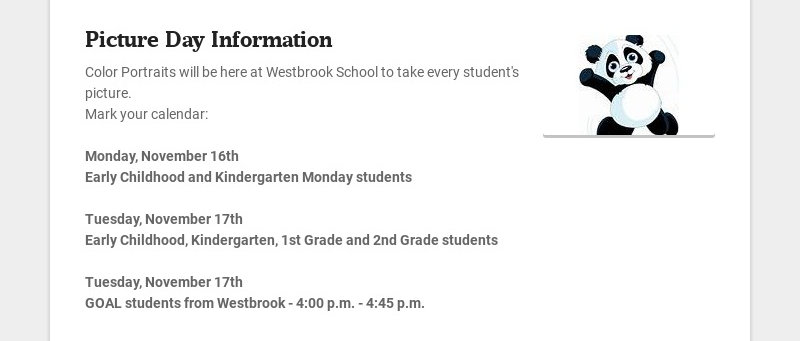 Picture Day Information Color Portraits will be here at Westbrook School to take every student's...