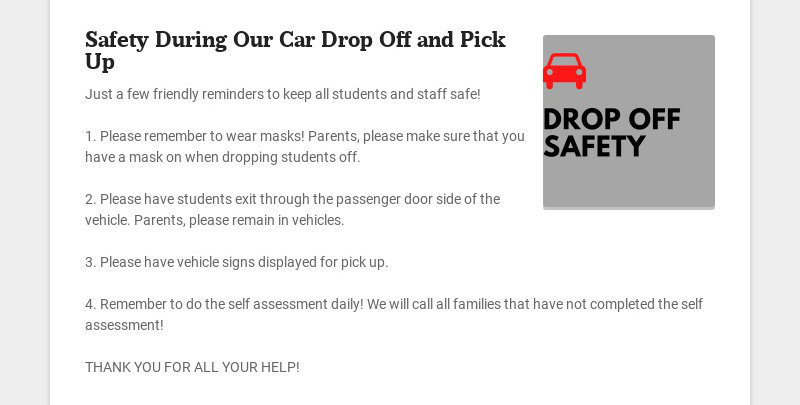 Safety During Our Car Drop Off and Pick Up Just a few friendly reminders to keep all students and...