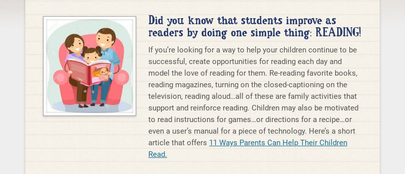 Did you know that students improve as readers by doing one simple thing: READING!