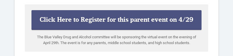 Click Here to Register for this parent event on 4/29 The Blue Valley Drug and Alcohol committee...