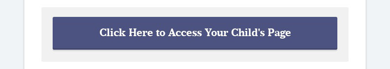 Click Here to Access Your Child's Page