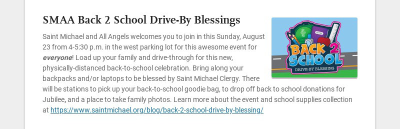 SMAA Back 2 School Drive-By Blessings Saint Michael and All Angels welcomes you to join in this...