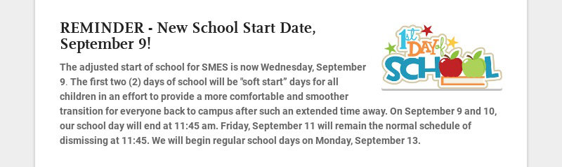 REMINDER - New School Start Date, September 9! The adjusted start of school for SMES is now...