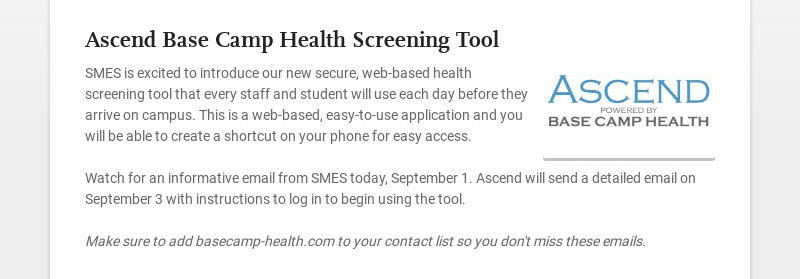 Ascend Base Camp Health Screening Tool SMES is excited to introduce our new secure, web-based...