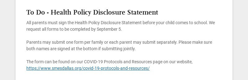 To Do - Health Policy Disclosure Statement All parents must sign the Health Policy Disclosure...