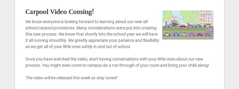 Carpool Video Coming! We know everyone is looking forward to learning about our new all-school...