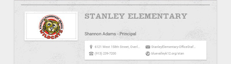 STANLEY ELEMENTARY Shannon Adams - Principal 6121 West 158th Street, Overland Park, KS, USA...