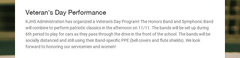 Veteran's Day Performance KJHS Administration has organized a Veteran's Day Program! The Honors...