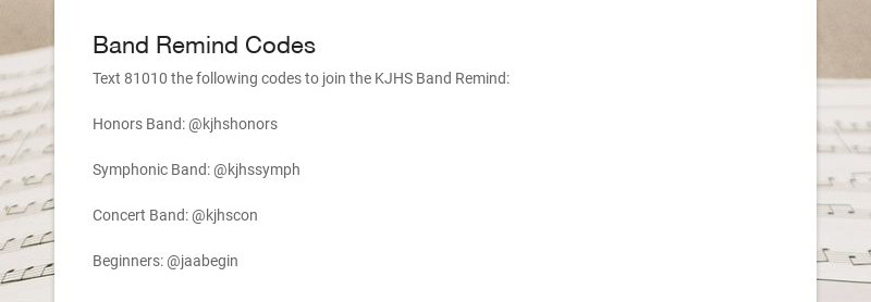 Band Remind Codes Text 81010 the following codes to join the KJHS Band Remind: Honors Band:...