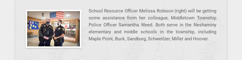 School Resource Officer Melissa Robison (right) will be getting some assistance from her...