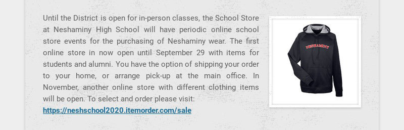 Until the District is open for in-person classes, the School Store at Neshaminy High School will...
