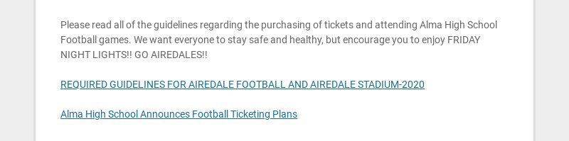 Please read all of the guidelines regarding the purchasing of tickets and attending Alma High...