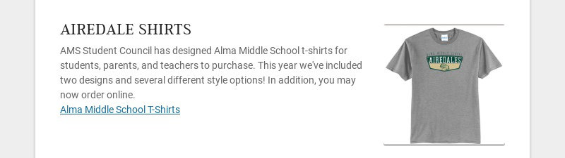 AIREDALE SHIRTS AMS Student Council has designed Alma Middle School t-shirts for students,...