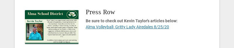 Press Row Be sure to check out Kevin Taylor's articles below: Alma Volleyball- Gritty Lady...