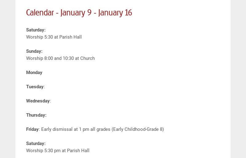Calendar - January 9 - January 16 Saturday: Worship 5:30 at Parish Hall Sunday: Worship 8:00...