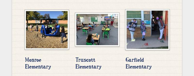 Monroe Elementary Truscott Elementary Garfield Elementary