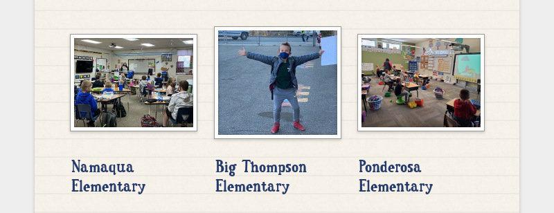 Namaqua Elementary Big Thompson Elementary Ponderosa Elementary