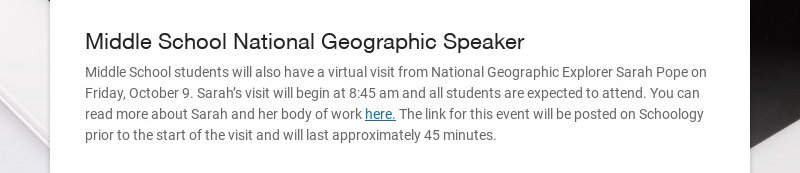 Middle School National Geographic Speaker Middle School students will also have a virtual visit...