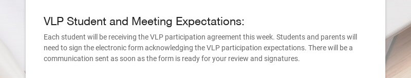 VLP Student and Meeting Expectations: Each student will be receiving the VLP participation...