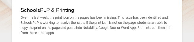 SchoolsPLP & Printing Over the last week, the print icon on the pages has been missing. This...