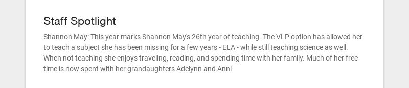 Staff Spotlight Shannon May: This year marks Shannon May's 26th year of teaching. The VLP option...