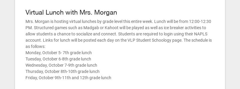 Virtual Lunch with Mrs. Morgan Mrs. Morgan is hosting virtual lunches by grade level this entire...
