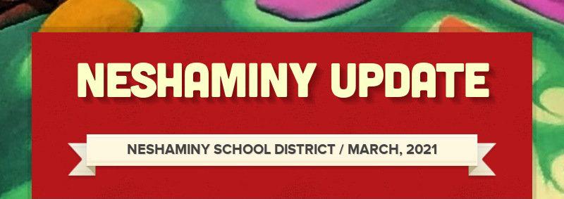 NESHAMINY UPDATE NESHAMINY SCHOOL DISTRICT / MARCH, 2021