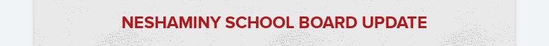 NESHAMINY SCHOOL BOARD UPDATE