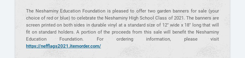 The Neshaminy Education Foundation is pleased to offer two garden banners for sale (your choice...