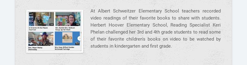 At Albert Schweitzer Elementary School teachers recorded video readings of their favorite books...