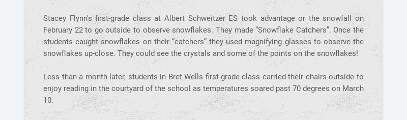 Stacey Flynn's first-grade class at Albert Schweitzer ES took advantage or the snowfall on...