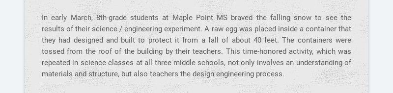 In early March, 8th-grade students at Maple Point MS braved the falling snow to see the results...