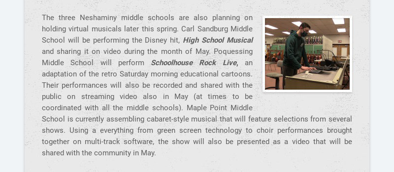 The three Neshaminy middle schools are also planning on holding virtual musicals later this...