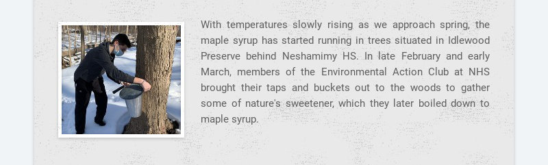With temperatures slowly rising as we approach spring, the maple syrup has started running in...