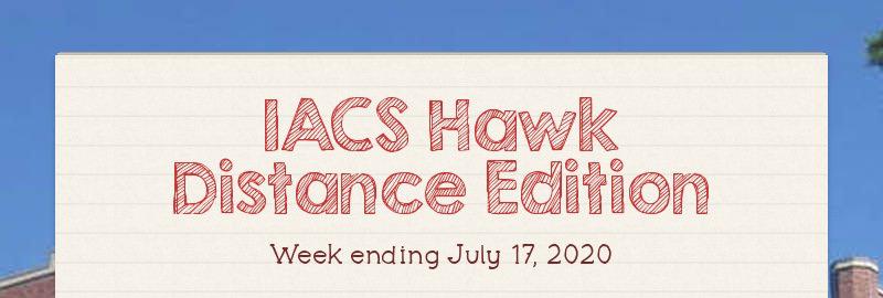 IACS Hawk Distance Edition Week ending July 17, 2020