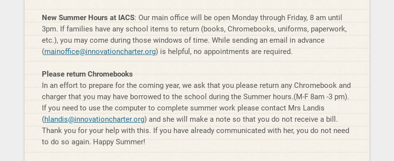 New Summer Hours at IACS: Our main office will be open Monday through Friday, 8 am until 3pm. If...