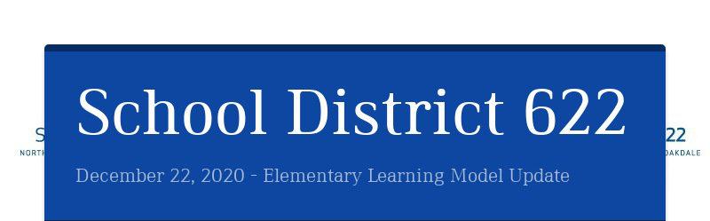 School District 622 December 22, 2020 - Elementary Learning Model Update