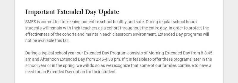 Important Extended Day Update SMES is committed to keeping our entire school healthy and safe....