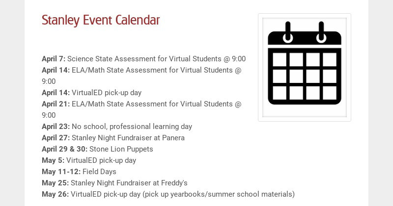 Stanley Event Calendar April 7: Science State Assessment for Virtual Students @ 9:00 April 14:...