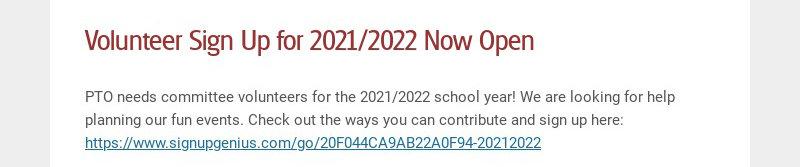 Volunteer Sign Up for 2021/2022 Now Open PTO needs committee volunteers for the 2021/2022 school...