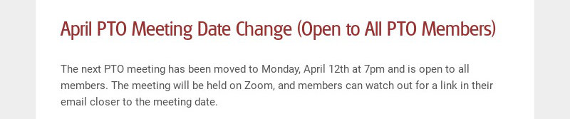 April PTO Meeting Date Change (Open to All PTO Members) The next PTO meeting has been moved to...